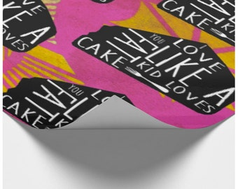 I Love You Like A Fat Kid Loves Cake | Wrapping Paper