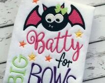 ON SALE Girl Halloween Shirt, Batty for Bows Shirt, Halloween Shirt for Girls, Embroidered Bodysuit or Shirt,