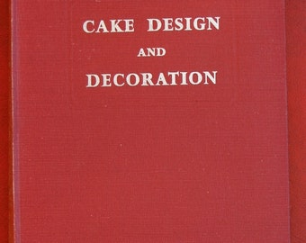 Cake Design and Decoration, L J Hanneman & G I Marshall, Hardback Book 1955