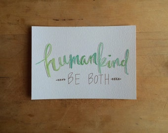 Humankind, Be Both 5x7 Print