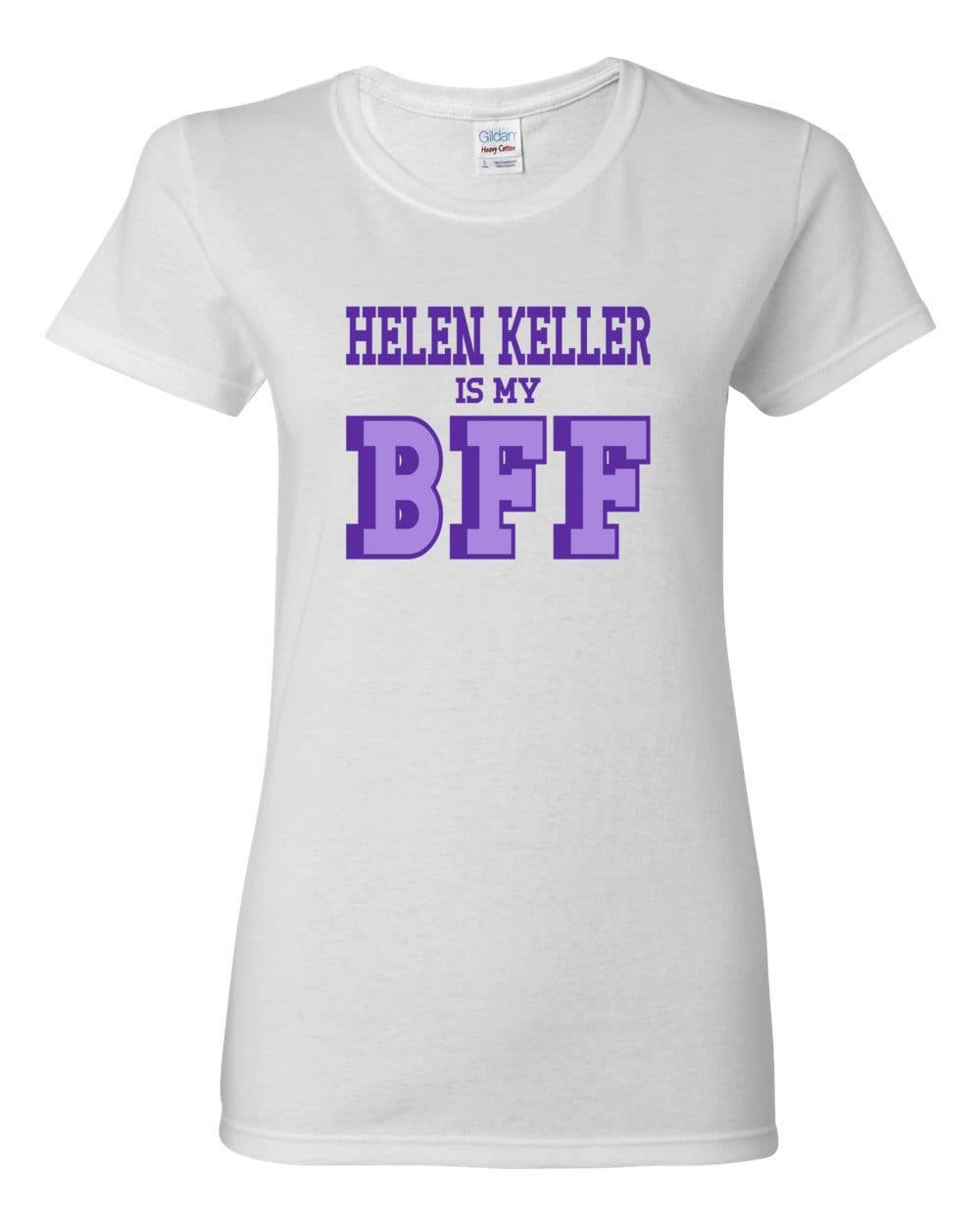 Helen Keller is my BFF Womens T-shirt