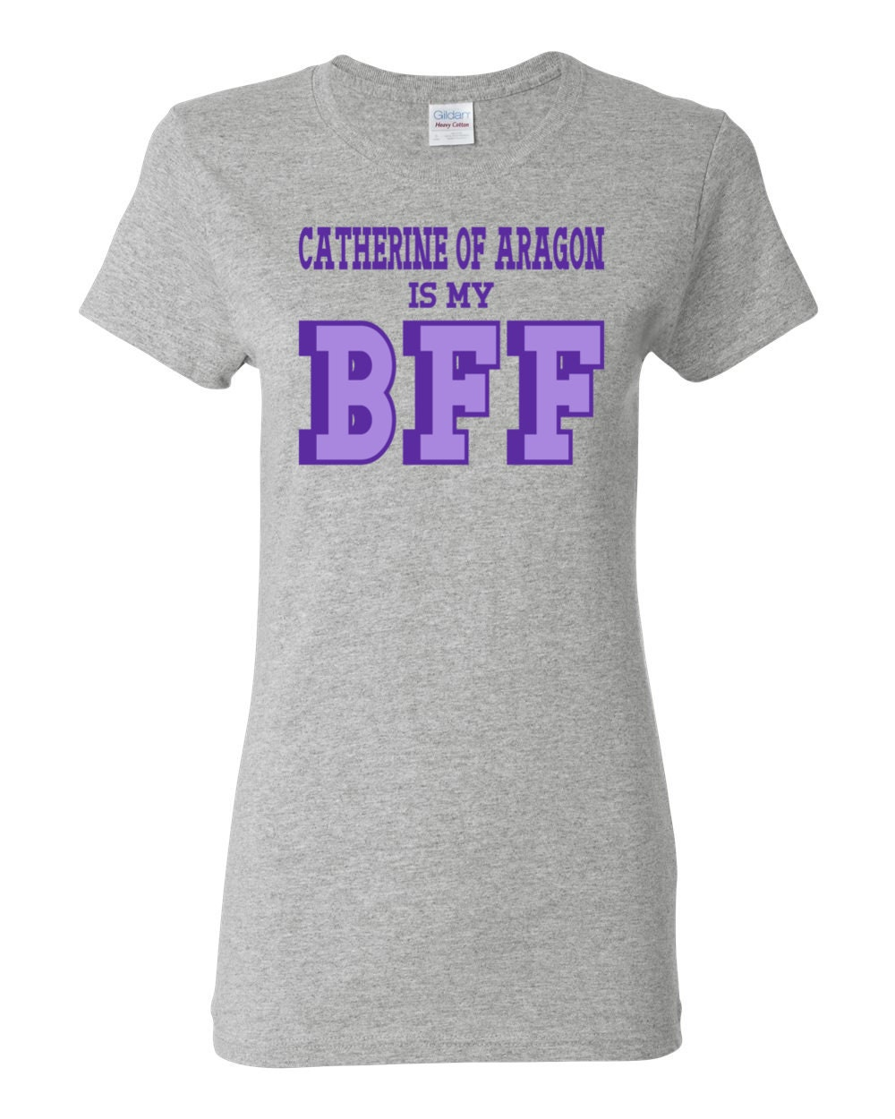 Great Women of History - Catherine of Aragon is my BFF Womens History T-shirt
