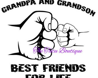 Grandpa and Grandson Best Friends For Life SVG File, Father's day, Instant Download