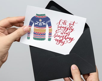 Lets Get Snuggly & Wear Something Ugly 5x7 inch Folded Christmas Greeting Card - GC1131