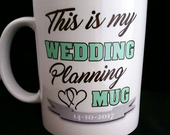 This is my Wedding Planning Mug - Personalised with Date