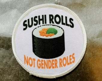 "Sushi Rolls Not Gender Roles - 3"" Circle Sew On / Iron On Patch - Equality Male Female Neutral Nonbinary"