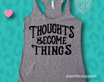 THOUGHTS BECOME THINGS,Tri Blend,super soft racerback tank,fitness, gym,workout,yoga,pilates,barre,beach