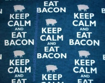Keep Calm and Eat Bacon - Flannel Fabric - By the Fat Quarter, Half-Yard or Yard