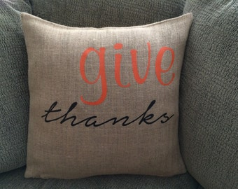 Give thanks Thanksgiving Burlap Pillow Cover