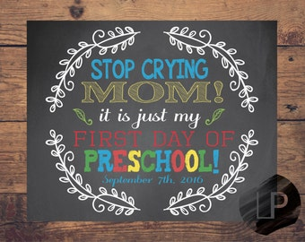Stop crying mom sign printable, First day of school sign, first day of kindergarten boy, First Day of preschool, back to school, pre-k