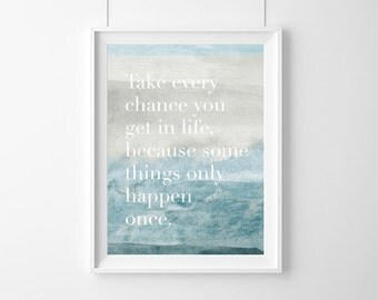 Poster Take every chance you get in life|Motivational Home Decor,Quote,Inspirational,Gift,Typography Poster,Inspirational,Photo Print,