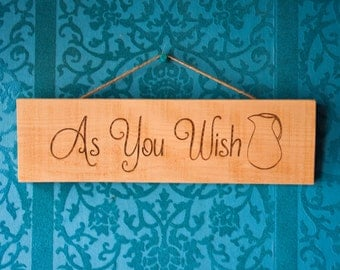 """Princess Bride movie quote """"As you wish"""" engraved cedar wood sign home decor, decoration, nerdy gift ideas, romantic rustic decorative love"""