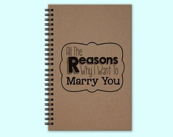 All The Reasons Why I Want To Marry You - Hardcover Book, Writing Journal, Unique Journal, Custom Journal, Personalized Notebook