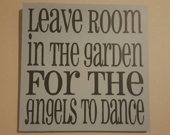 Garden Sign: Leave Room in the Garden for the Angels to Dance
