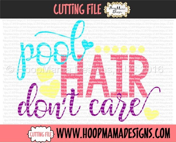 Pool Hair Dont Care Svg Dxf Eps And Png Files For Cutting