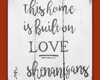 1670+ This Home Is Built On Love And Shenanigans Svg Crafter Files