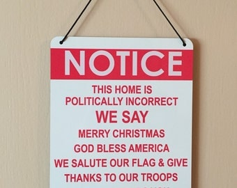 NOTICE-This Home is  POLITICALLY INCORRECT
