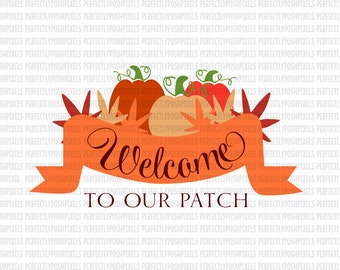 Pumpkin Patch SVG DXF EPS welcome sign Silhouette Circuit Cut File Clip Art Decals htv Heat Transfer Cuttable Printable Iron On