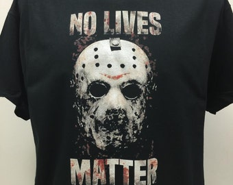 No Lives Matter Shirt Jason Shirt