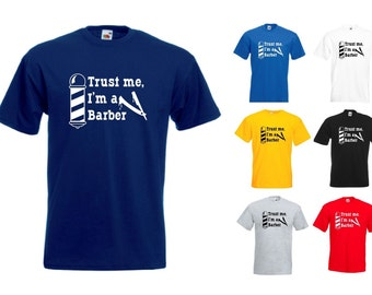 Trust Me I'm A Barber Mens/Adults Novelty Classic Fit Tshirt - Funny/Gift/Joke/Barber Shop/Hairdresser