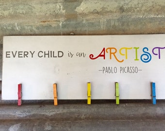 Every Child Is An Artist - Pablo Picasso, Home Decor Sign, Keepsake Sign, Home Decor, Kid Artist, Child Art Hanger