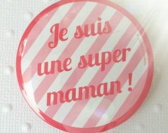 """Badge """"I am a super MOM!"""""""