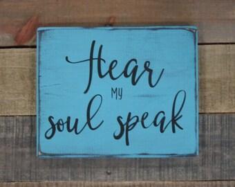 Hear My Soul Speak Rustic Wood Sign