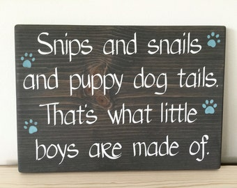 "That's What Little Boys Are Made Of - Custom Wood Sign Hand Painted w/Paw Prints. ""Snips and Snails and Puppy Dog Tails"" Sign for Boys Room."