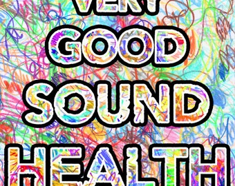 very good sound health