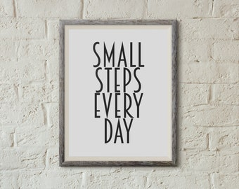 Small Steps Every Day, Encouraging Printable Quote, Typography, Instant Digital Download, Wall Art
