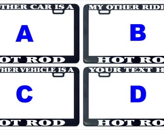 Hot Rod my other car ride vehicle assorted custom license plate frame