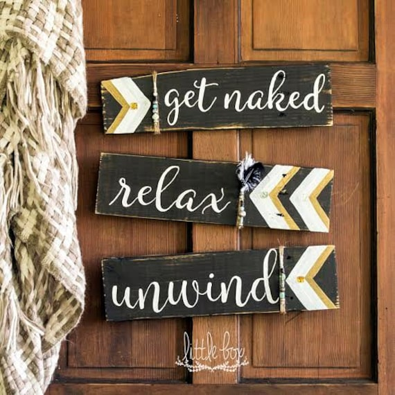 Bathroom Signs Relax relax unwind get naked sign bathroom sign funny bathroom