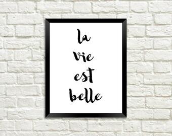 La Vie Est Belle, Black & White Print - Digital Download
