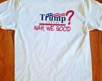 Trump Nah we good