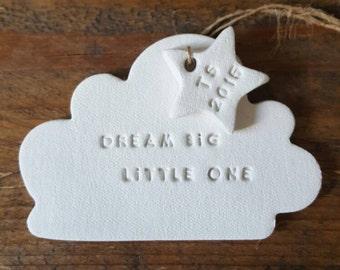 Dream Big Little One ~ Nursery Decor ~ Nursery Wall Art ~ Cloud Ornament ~ New Baby Gift ~ Clay Ornament