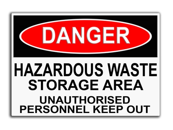 Danger hazardous waste door sign storage design for Household waste design