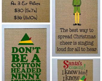 Christmas Sale, 3 Elf Christmas Prints, Elf Movie, Buddy the Elf, Cotton Headed Ninny Muggins, Santa is coming, Christmas Cheer, Elf Signs