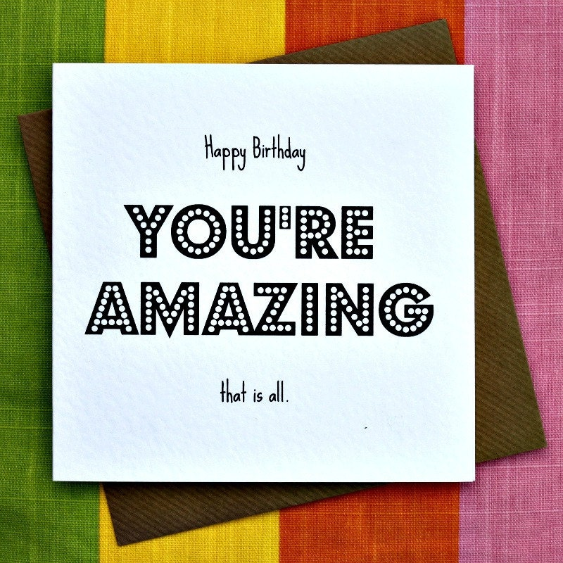 Your Amazing: You're Amazing Birthday Card Amazing Person By