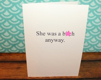 Breakup card - She was a b*tch anyway