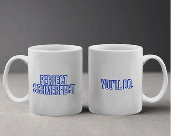 Cute Perfect Shmerfect You'll Do Funny Quote Mug M1055
