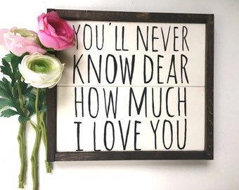 You'll Never Know Dear How Much I Love You Handcrafted Wooden Sign