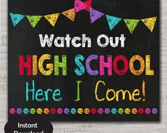First Day of High School Sign,First Day of High School Grade Chalkboard Printable,8x10,INSTANT DOWNLOAD,Watch Out High School here I come