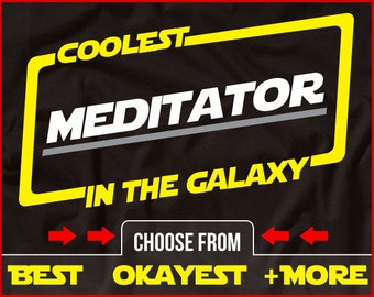 Coolest Meditator In The Galaxy Shirt Funny Buddhist Shirt GIft for Yoga