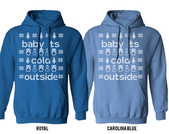 Baby Its Cold Outside Holiday Hoodie