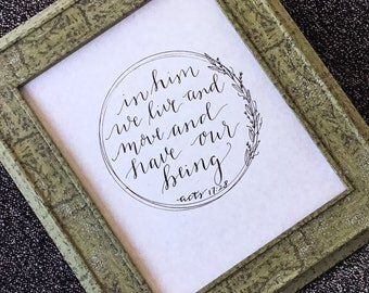 """8x10 Framed Calligraphy - """"In Him we live and move and have our being - Acts 17:28"""""""