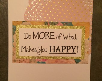 Note card - inspirational/happy/happiness/gold and pink/floral/sparkle/handmade/note card/customize/personalize