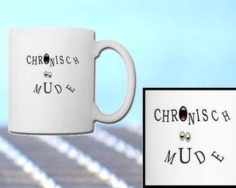 """Tasse """"Chronisch müde"""""""