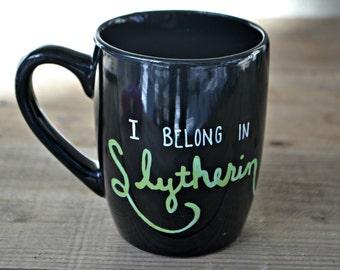 Slytherin Mug - Hand Painted Coffee Mug  - Black Mug Cup Ceramic Tea Cup -  Harry Potter Mug I belong in Slytherin Mug Hogwarts Mug