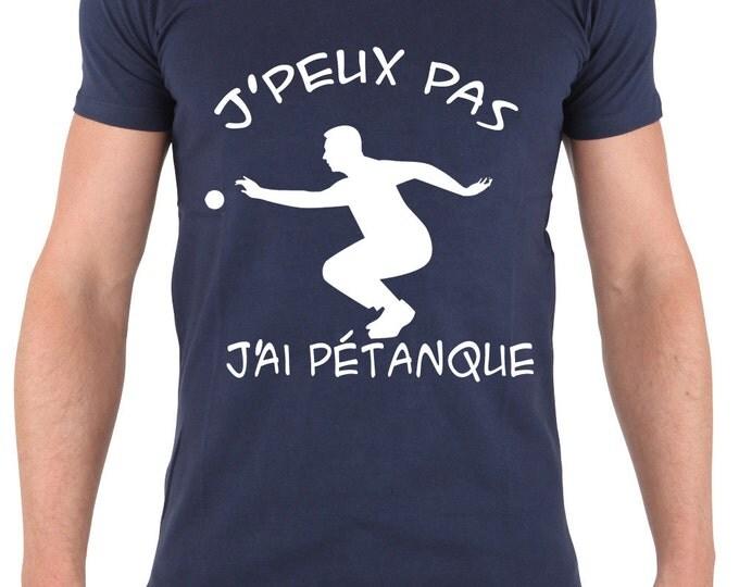 """T-shirt """"J'peux pas, j'ai pétanque."""" Tee-shirt humour idée cadeau bouliste."""