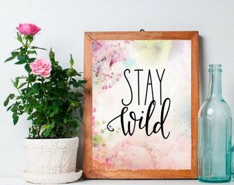 Stay Wild Print, Watercolor Art Print, Quote Print, Home Decor, Digital Print, Printable art